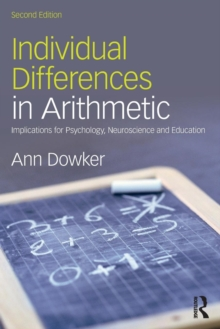 Individual Differences in Arithmetic : Implications for Psychology, Neuroscience and Education, Paperback / softback Book