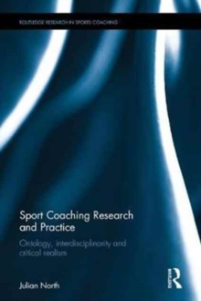 Sport Coaching Research and Practice : Ontology, Interdisciplinarity and Critical Realism, Hardback Book