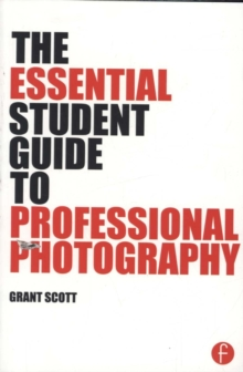 The Essential Student Guide to Professional Photography, Paperback / softback Book