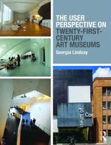 The User Perspective on Twenty-First-Century Art Museums, Paperback / softback Book