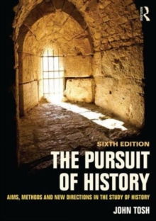 The Pursuit of History : Aims, Methods and New Directions in the Study of History, Paperback Book