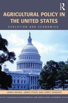 Agricultural Policy in the United States : Evolution and Economics, Paperback / softback Book