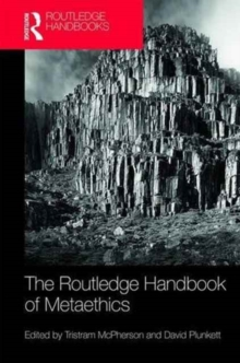 The Routledge Handbook of Metaethics, Hardback Book
