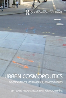 Urban Cosmopolitics : Agencements, assemblies, atmospheres, Paperback / softback Book