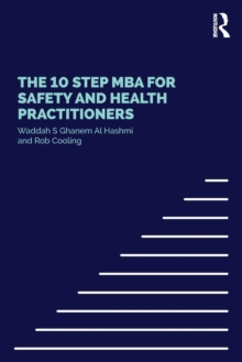 The 10 Step MBA for Safety and Health Practitioners, Paperback Book
