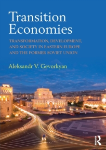 Transition Economies : Transformation, Development, and Society in Eastern Europe and the Former Soviet Union, Paperback / softback Book