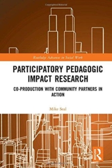 Participatory Pedagogic Impact Research : Co-production with Community Partners in Action, Hardback Book