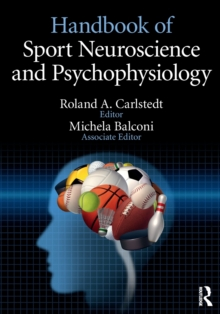 Handbook of Sport Neuroscience and Psychophysiology, Paperback / softback Book