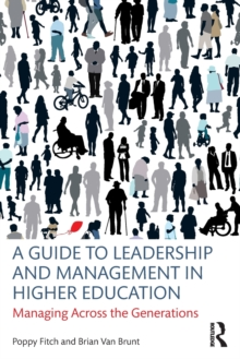 A Guide to Leadership and Management in Higher Education : Managing Across the Generations, Paperback / softback Book
