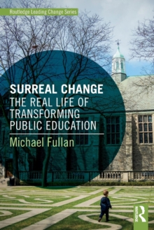 Surreal Change : The Real Life of Transforming Public Education, Paperback Book