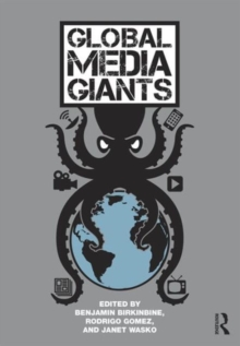 Global Media Giants, Paperback / softback Book