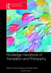The Routledge Handbook of Translation and Philosophy, Hardback Book
