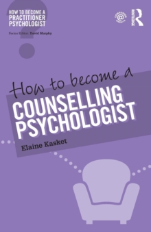 How to Become a Counselling Psychologist, Paperback / softback Book
