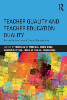 Teacher Quality and Teacher Education Quality : Accreditation from a Global Perspective, Paperback / softback Book