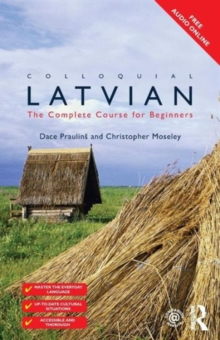 Colloquial Latvian : The Complete Course for Beginners, Paperback / softback Book