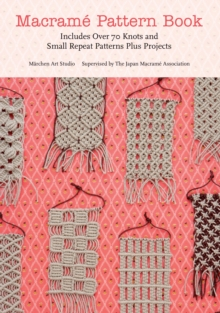 Macrame Pattern Book : Includes Over 170 Knots, Patterns and Projects, Paperback Book