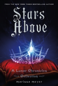 Stars Above: A Lunar Chronicles Collection, Paperback Book