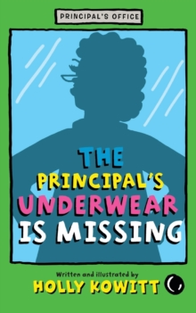 The Principal's Underwear Is Missing, Paperback / softback Book