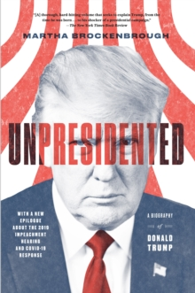 Unpresidented : A Biography of Donald Trump, Paperback / softback Book