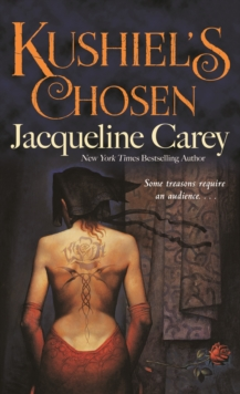 Kushiel's Chosen : A Novel