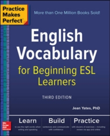 Practice Makes Perfect: English Vocabulary for Beginning ESL Learners, Third Edition, Paperback / softback Book
