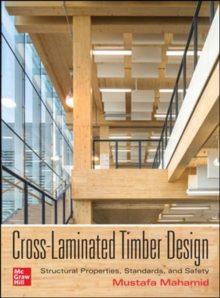 Cross-Laminated Timber Design: Structural Properties, Standards, and Safety, Hardback Book