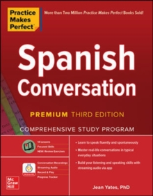 Practice Makes Perfect: Spanish Conversation, Premium Third Edition, Paperback / softback Book