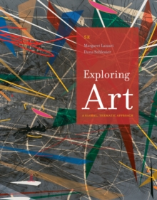 Exploring Art : A Global, Thematic Approach, Paperback Book