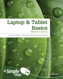 Laptop & Tablet Basics Windows 8 Edition in Simple Steps, Paperback Book