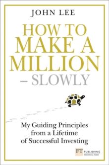How to Make a Million - Slowly : My guiding principles from a lifetime of successful investing, Hardback Book