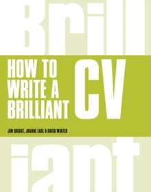 How to Write a Brilliant CV : What Employers Want to See and How to Write it, Paperback Book