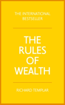 The Rules of Wealth : A Personal Code for Prosperity and Plenty, Paperback Book