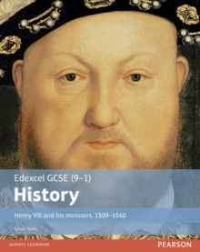 Edexcel GCSE (9-1) History Henry VIII and his ministers, 1509-1540 Student Book, Paperback Book