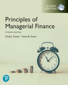 Principles of Managerial Finance, Global Edition : Principles of Managerial Finance