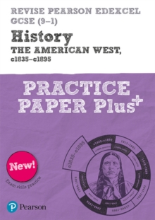 Revise Pearson Edexcel GCSE (9-1) History The American West, c1835-c1895 Practice Paper Plus, Paperback / softback Book