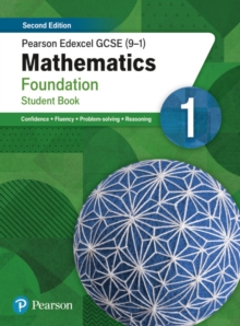 Pearson Edexcel GCSE (9-1) Mathematics Foundation Student Book 1 : Second Edition