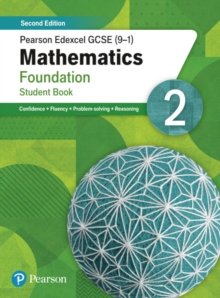 Pearson Edexcel GCSE (9-1) Mathematics Foundation Student Book 2 : Second Edition