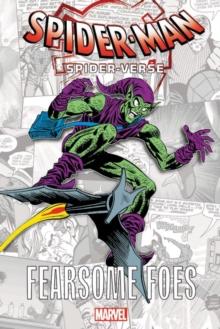 Spider-man: Spider-verse - Fearsome Foes, Paperback / softback Book