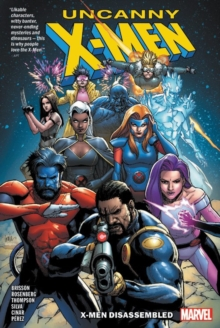 Uncanny X-men Vol. 1: X-men Disassembled