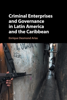 Criminal Enterprises and Governance in Latin America and the Caribbean, Paperback / softback Book