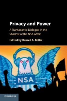 Privacy and Power : A Transatlantic Dialogue in the Shadow of the NSA-Affair, Paperback / softback Book