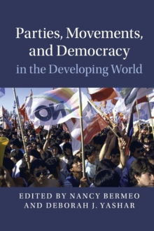 Parties, Movements, and Democracy in the Developing World, Paperback / softback Book
