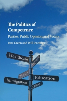 The Politics of Competence : Parties, Public Opinion and Voters, Paperback / softback Book