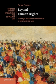Beyond Human Rights : The Legal Status of the Individual in International Law, Paperback / softback Book