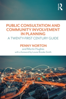 Public Consultation and Community Involvement in Planning : A twenty-first century guide, PDF eBook