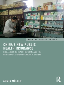 China's New Public Health Insurance : Challenges to Health Reforms and the New Rural Co-operative Medical System