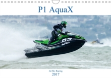 P1 Aquax 2017 : Aquax is the Fastest Growing Personal Watercraft Championship., Calendar Book