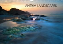 Antrim Landscapes 2017 : Images of the North Antrim Coast in Northern Ireland, Calendar Book