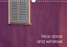 Nice Doors and Windows 2018 : Doors and Windows in France, Spain and Greece, Calendar Book