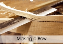 Making a Bow 2018 : Impressions of Bow Making, Calendar Book